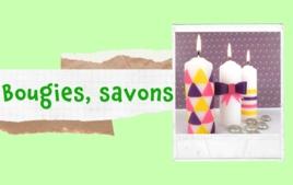 Bougies et savons - Tutos Déco - 10doigts.fr
