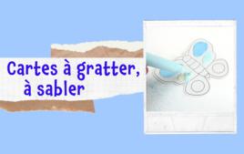 Cartes à gratter, à sabler - Tutos Enfants - 10doigts.fr