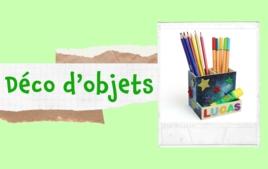 Décoration d'objets - Tutos Déco - 10doigts.fr