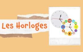 Les Horloges - Tutos Educatifs - 10doigts.fr