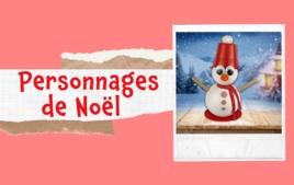 Personnages de Noël - Tutos Noël - 10doigts.fr
