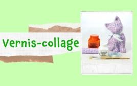 Vernis-collage, Décopatch - Tutos Déco - 10doigts.fr