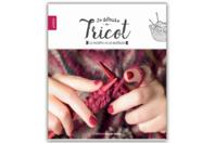 Livre : Je débute en Tricot - Livres Laine et Tricot - 10doigts.fr