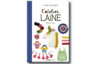 Livre : L'atelier laine - Livres Laine et Tricot - 10doigts.fr