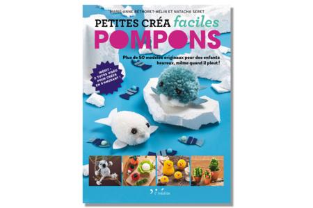 Livre : Petites créa faciles en pompons - Livres Laine et Tricot – 10doigts.fr