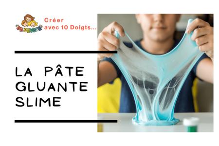 SLIME - recette facile et inratable - Modelage – 10doigts.fr