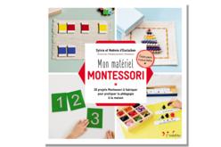Livre : Mon matériel MONTESSORI - Livres Activités - Bricolages – 10doigts.fr
