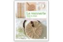 La vannerie pas à pas - Livres Activités - Bricolages - 10doigts.fr