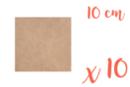 Support carré en médium MDF 10 x 10 cm - 10 pièces - Supports plats 05509 - 10doigts.fr