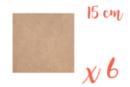 Support carré en médium MDF 15 x 15 cm - 6 pièces - Supports plats 05531 - 10doigts.fr