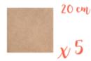 Support carré en médium MDF 20 x 20 cm - 5 pièces - Supports plats 05539 - 10doigts.fr